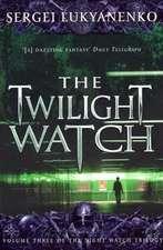 Lukyanenko, S: The Twilight Watch