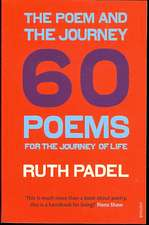 Padel, R: The Poem and the Journey
