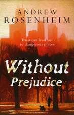 Rosenheim, A: Without Prejudice
