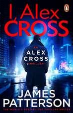Patterson, J: I, Alex Cross