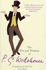 The Wit and Wisdom of P.G. Wodehouse