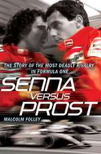 Senna Versus Prost:  A Guide to Good Behaviour from the Boudoir to the Boardroom