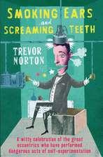Norton, T: Smoking Ears and Screaming Teeth