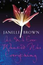 Brown, J: All We Ever Wanted Was Everything