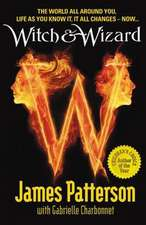 Patterson, J: Witch & Wizard
