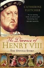 Fletcher, C: The Divorce of Henry VIII