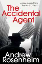 Rosenheim, A: The Accidental Agent
