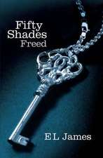 Fifty Shades 3. Freed: New York Times Bestseller
