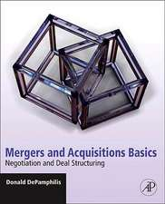 Mergers and Acquisitions Basics: Negotiation and Deal Structuring