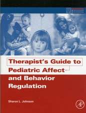 Therapist's Guide to Pediatric Affect and Behavior Regulation