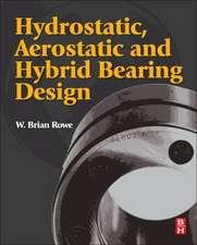 Hydrostatic, Aerostatic and Hybrid Bearing Design