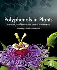 Polyphenols in Plants: Isolation, Purification and Extract Preparation