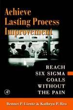 Achieve Lasting Process Improvement