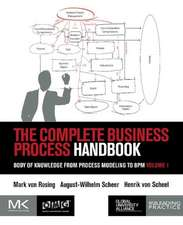 The Complete Business Process Handbook: Body of Knowledge from Process Modeling to BPM, Volume 1