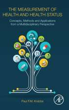 The Measurement of Health and Health Status: Concepts, Methods and Applications from a Multidisciplinary Perspective