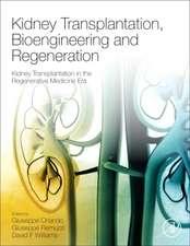 Kidney Transplantation, Bioengineering, and Regeneration: Kidney Transplantation in the Regenerative Medicine Era
