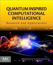 Quantum Inspired Computational Intelligence: Research and Applications