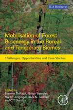 Mobilisation of Forest Bioenergy in the Boreal and Temperate Biomes: Challenges, Opportunities and Case Studies