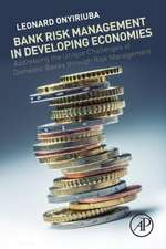 Bank Risk Management in Developing Economies: Addressing the Unique Challenges of Domestic Banks
