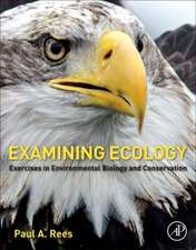 Examining Ecology: Exercises in Environmental Biology and Conservation
