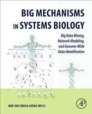 Big Mechanisms in Systems Biology: Big Data Mining, Network Modeling, and Genome-Wide Data Identification