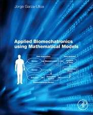 Applied Biomechatronics Using Mathematical Models