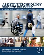 Assistive Technology Service Delivery: A Practical Guide for Disability and Employment Professionals