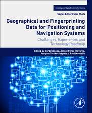 Geographical and Fingerprinting Data for Positioning and Navigation Systems: Challenges, Experiences and Technology Roadmap