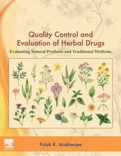 Quality Control and Evaluation of Herbal Drugs: Evaluating Natural Products and Traditional Medicine