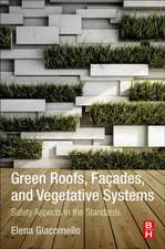 Green Roofs, Façades, and Vegetative Systems