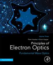 Principles of Electron Optics, Volume 3