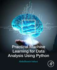 Practical Machine Learning for Data Analysis Using Python
