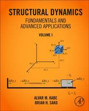 Structural Dynamics Fundamentals and Advanced Applications
