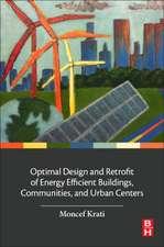 Optimal Design and Retrofit of Energy Efficient Buildings, Communities, and Urban Centers