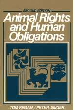 Animal Rights and Human Obligations