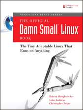 The Official Damn Small Linux® Book: The Tiny Adaptable Linux® That Runs on Anything