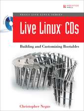 Live Linux® CDs: Building and Customizing Bootables