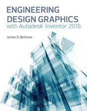 Engineering Design Graphics with Autodesk(r) Inventor(r) 2015:  Cutting Edge Cases from Finance to Manufacturing to Healthcare
