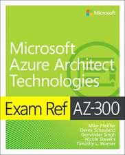 Exam Ref AZ-300 Microsoft Azure Architect Technologies, 1/e