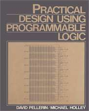Practical Design Using Programmable Logic