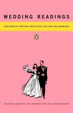 Wedding Readings:  Centuries of Writing and Rituals on Love and Marriage