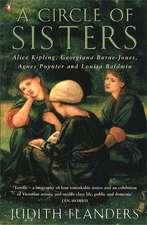 A Circle of Sisters: Alice Kipling, Georgiana Burne-Jones, Agnes Poynter and Louisa Baldwin