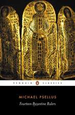 Fourteen Byzantine Rulers: The Chronographia of Michael Psellus