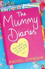 The Mummy Diaries: Or How to Lose Your Husband, Children and Dog in Twelve Months