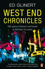 West End Chronicles: 300 Years of Glamour and Excess in the Heart of London