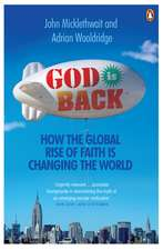 God is Back: How the Global Rise of Faith is Changing the World