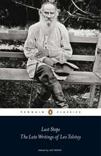 Last Steps: The Late Writings of Leo Tolstoy