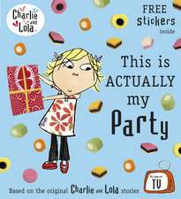 Charlie and Lola: This is Actually My Party