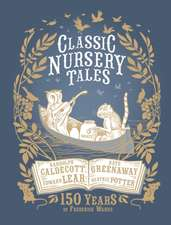 Classic Nursery Tales: 150 Years of Frederick Warne