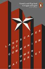 Landscapes of Communism: A History Through Buildings